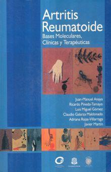 ARTRITIS REUMATOIDE. BASES MOLECULARES CLINICAS Y TERAPEUTICAS