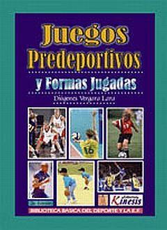 JUEGOS PREDEPORTIVOS Y FORMAS JUGADAS / 2 ED.