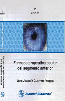 FARMACOTERAPEUTICA OCULAR DEL SEGMENTO ANTERIOR / 2 ED.