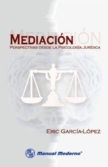 MEDIACION. PERSPECTIVAS DESDE LA PSICOLOGIA JURIDICA