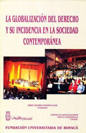 GLOBALIZACION DEL DERECHO Y SU INCIDENCIA EN LA SOCIEDAD CONTEMPORANEA / PD.
