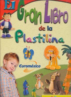 GRAN LIBRO DE LA PLASTILINA, EL  / PD. (INCLUYE DVD)