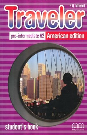 TRAVELER PRE INTERMEDIATE A2 AMERICAN EDITION. STUDENTS BOOK