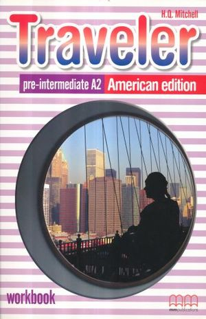 TRAVELER PRE INTERMEDIATE A2 AMERICAN EDITION. WORKBOOK (INCLUYE CD)