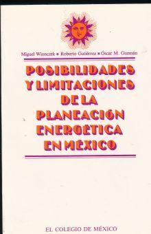 POSIBILIDADES Y LIMITACIONES DE LA PLANEACION ENERGETICA EN MEXICO