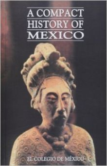 A COMPACT HISTORY OF MEXICO