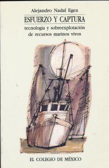 ESFUERZO Y CAPTURA. TECNOLOGIA Y SOBREEXPLOTACION DE RECURSOS MARINOS VIVOS