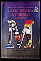 LINGUISTICA EN MEXICO 1980-1996, LA (INCLUYE CD)