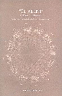 ALEPH DE JORGE LUIS BORGES, EL / EDICION CRITICA Y FACSIMILAR