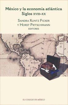 MEXICO Y LA ECONOMIA ATLANTICA. SIGLOS XVIII-XX