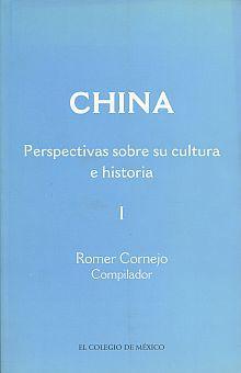 CHINA. PERSPECTIVAS SOBRE SU CULTURA E HISTORIA I