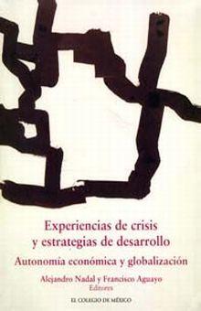 EXPERIENCIAS DE CRISIS Y ESTRATEGIAS DE DESARROLLO. AUTONOMIA ECONOMICA Y GLOBALIZACION