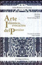 ARTE ISLAMICO EVOCACION DEL PARAISO