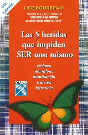 5 HERIDAS QUE IMPIDEN SER UNO MISMO, LAS / 8 ED.