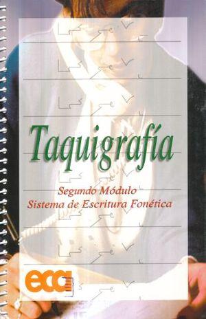 TAQUIGRAFIA SEGUNDO MODULO SISTEMA DE ESCRITURA FONETICA. SECUNDARIA