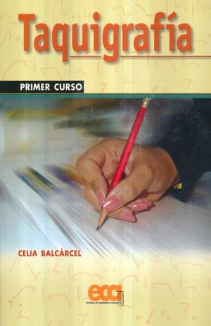 TAQUIGRAFIA PRIMER CURSO. SECUNDARIA / 28 ED.