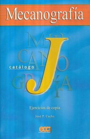 MECANOGRAFIA CATALOGO J EJERCICIOS DE COPIA. SECUNDARIA