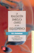 REALIZACION SIMBOLICA Y DIARIO DE UNA ESQUIZOFRENICA, LA. EXPOSICION DE UN NUEVO METODO PSICOTERAPEUTICO / 2 ED.