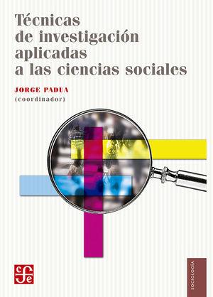 TECNICAS DE INVESTIGACION APLICADAS A LAS CIENCIAS SOCIALES