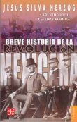 BREVE HISTORIA DE LA REVOLUCION MEXICANA 1
