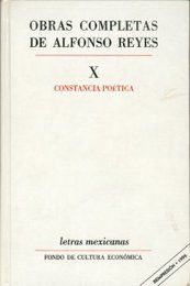 CONSTANCIA POETICA / OBRAS COMPLETAS / ALFONSO REYES / VOL. X / PD.