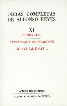 OBRAS COMPLETAS / ALFONSO REYES / VOL. XI ULTIMA TULE / PD.