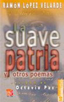 SUAVE PATRIA Y OTROS POEMAS, LA