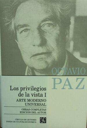 OBRAS COMPLETAS 6 / OCTAVIO PAZ / LOS PRIVILEGIOS DE LA VISTA 1 / PD.