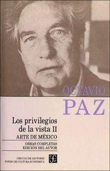 OBRAS COMPLETAS 7 / OCTAVIO PAZ / LOS PRIVILEGIOS DE LA VISTA 2. ARTE DE MEXICO / PD.