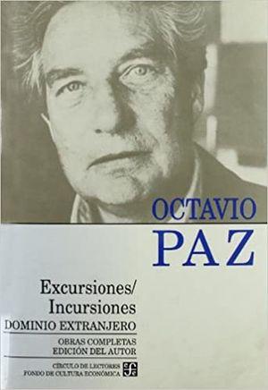 OBRAS COMPLETAS 2 / OCTAVIO PAZ / EXCURSIONES / INCURSIONES / PD.