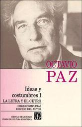 OBRAS COMPLETAS 9 / OCTAVIO PAZ / IDEAS Y COSTUMBRES I. LA LETRA Y EL CETRO / PD.