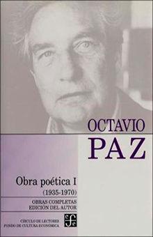 OBRAS COMPLETAS 11 / OCTAVIO PAZ / OBRA POETICA 1 (1935 - 1970) / PD.
