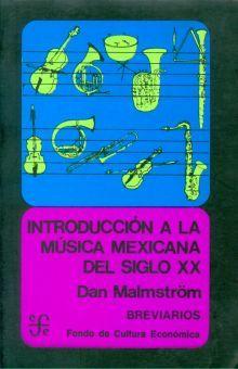 INTRODUCCION A LA MUSICA MEXICANA DEL SIGLO XX