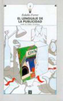 LENGUAJE DE LA PUBLICIDAD, EL / 2 ED. / PD.