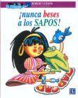 NUNCA BESES A LOS SAPOS / 2 ED.