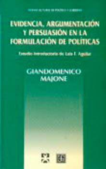 EVIDENCIA ARGUMENTACION Y PERSUASION EN LA FORMULACION DE POLITICAS