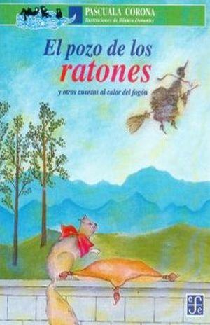 POZO DE LOS RATONES Y OTROS CUENTOS AL CALOR DEL FOGON, EL / 2 ED.