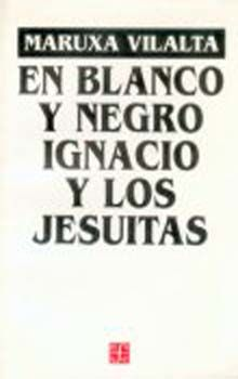 EN BLANCO Y NEGRO IGNACIO Y LOS JESUITAS