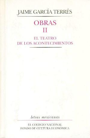 OBRAS 2. EL TEATRO DE LOS ACONTECIMIENTOS / PD.
