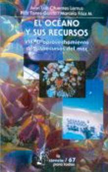 OCEANO Y SUS RECURSOS VIII, EL. EL APROVECHAMIENTO DE LOS RECURSOS DEL MAR/ 3ED.