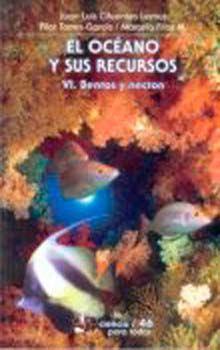 OCEANO Y SUS RECURSOS VI, EL. BENTOS Y NECTON
