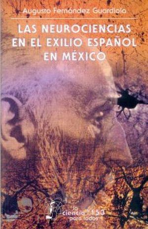 NEUROCIENCIAS EN EL EXILIO ESPAÑOL EN MEXICO, LAS / 2 ED.