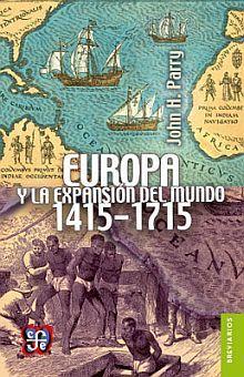 EUROPA Y LA EXPANSION DEL MUNDO 1415-1715 / 3 ED.