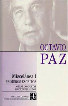 OBRAS COMPLETAS 13. MISCELANEA 1. PRIMEROS ESCRITOS / OCTAVIO PAZ / PD.