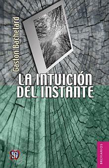 INTUICION DEL INSTANTE, LA / 2 ED.