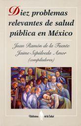 DIEZ PROBLEMAS RELEVANTES DE SALUD PUBLICA EN MEXICO
