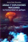 ARMAS Y EXPLOSIONES NUCLEARES. LA HUMANIDAD EN PELIGRO / 4 ED.