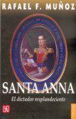SANTA ANNA / EL DICTADOR RESPLANDECIENTE