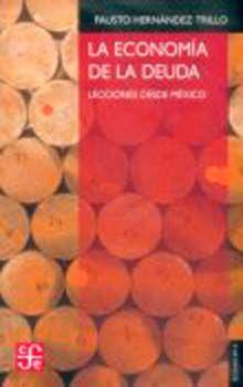 ECONOMIA DE LA DEUDA, LA / LECCIONES DESDE MEXICO
