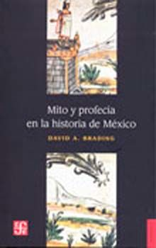 MITO Y PROFECIA EN LA HISTORIA DE MEXICO